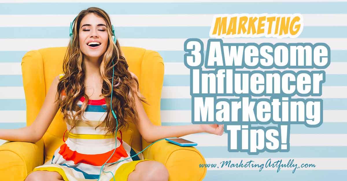 3 Awesome Influencer Marketing Outreach Tips!