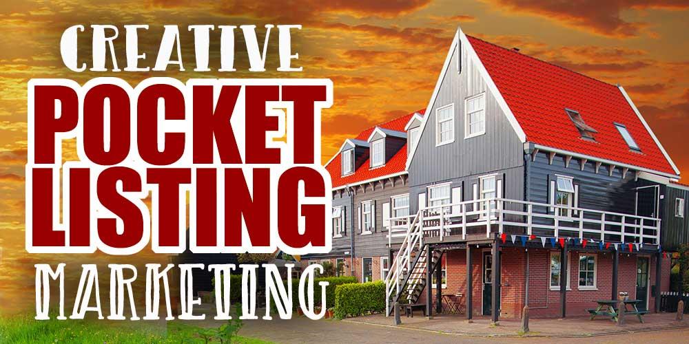 5 Creative Ideas For Marketing A Pocket Listing