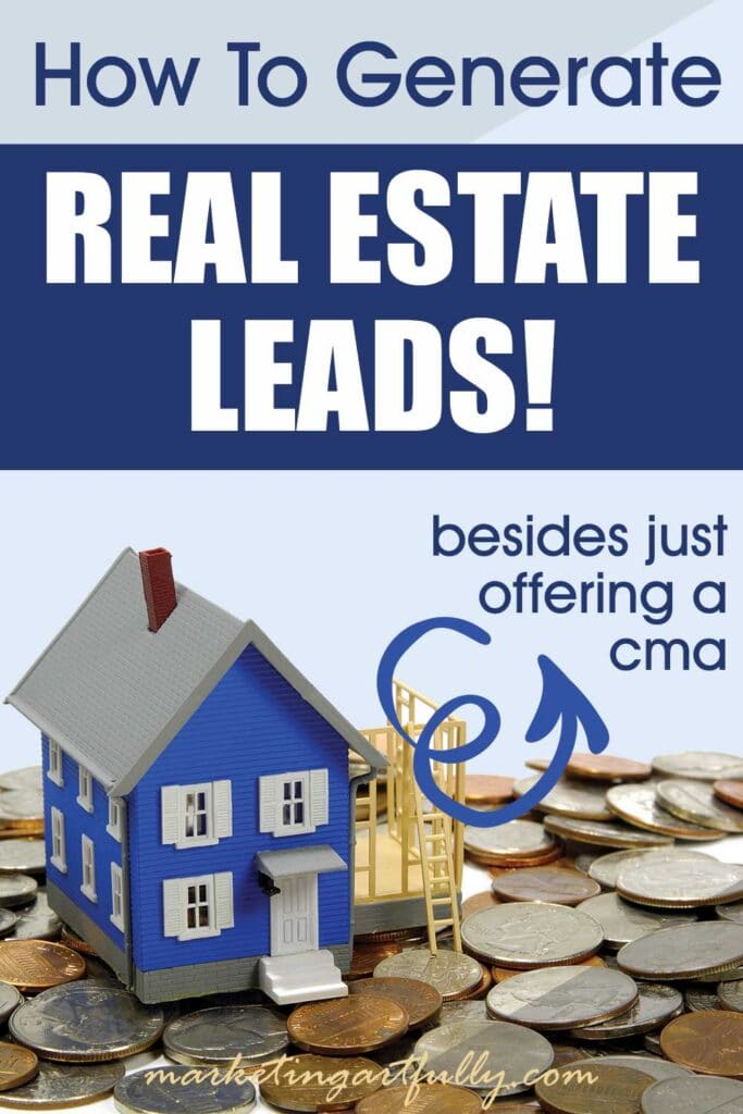 How to generate real estate leads besides just offering a CMA.