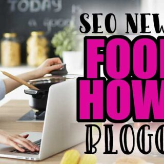 SEO News For Food & How To Bloggers Image