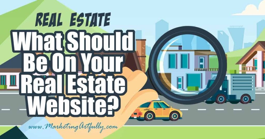 What Should Be On Your Real Estate Website?