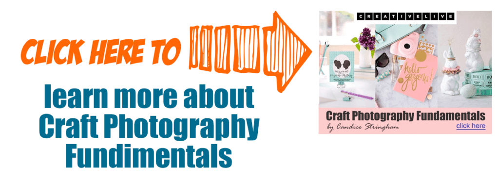 Click here to learn more about craft photography fundimentals
