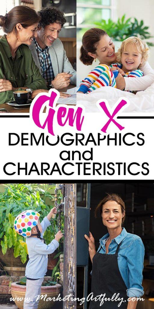 Gen X - Demographics and Characteristics