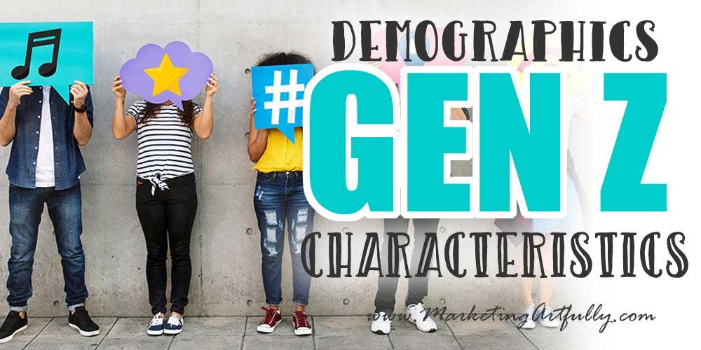 Gen Z - Demographics and Characteristics