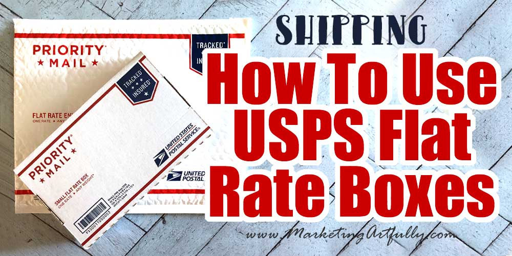 How To Use USPS Flat Rate Boxes For Ecommerce