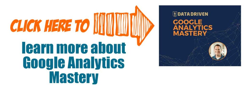 Click here to learn more about the google analytics mastery course