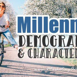 Millennials - Demographics and Characteristics