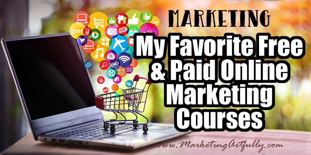 My Favorite Free and Paid Online Marketing Courses