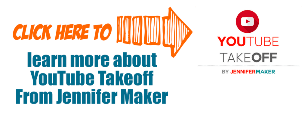 Click here to learn more about YouTube Takeoff from Jennifer Maker