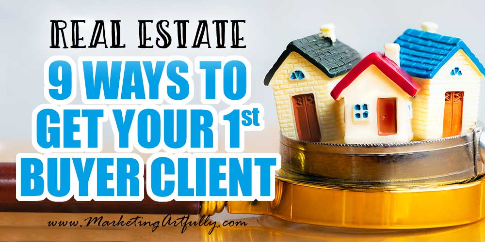 9 Ways To Get Your First Buyer Client