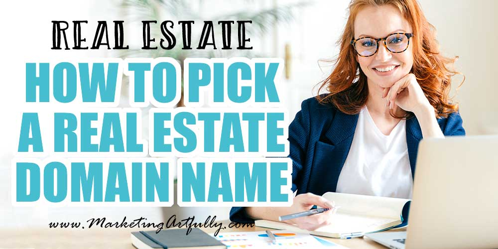 Tips For Picking A Real Estate Domain Name