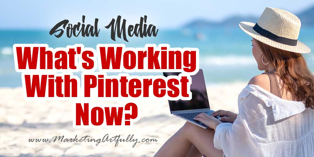 What's Working With Pinterest Now?