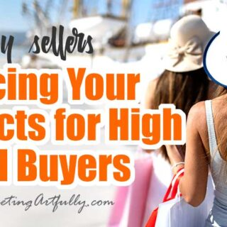 Pricing Your Products For High End Buyers