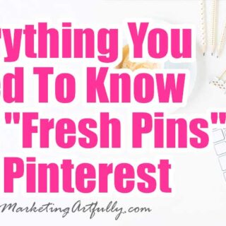 "Everything You Need To Know About ""Fresh Pins"" On Pinterest"
