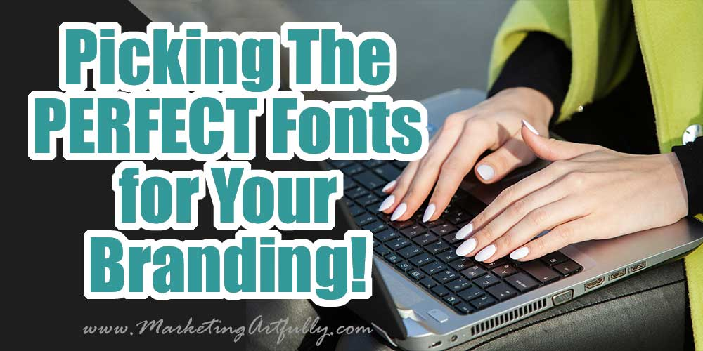 How To Pick Your Font Types For Branding