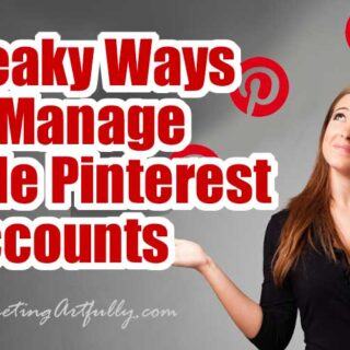 3 Sneaky Ways To Manage Multiple Pinterest Accounts