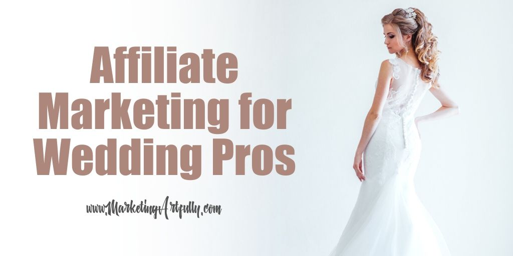 How To Do Affiliate Marketing For Wedding Professionals
