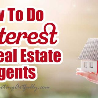 How To Do Pinterest For Real Estate Agents