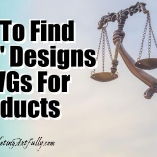 "How To Find ""Legal"" Designs and SVGs To Use For Your Products"