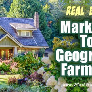 Real Estate Marketing To A Geographic Farm