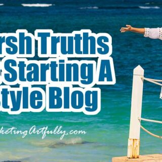 10 Harsh Truths About Starting A Lifestyle Blog (And Why You Should Do It Anyways)