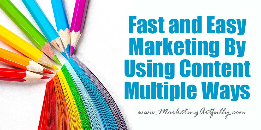 Fast and Easy Marketing By Using Content Multiple Ways