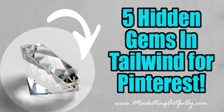 5 Hidden Gems In Tailwind For Pinterest