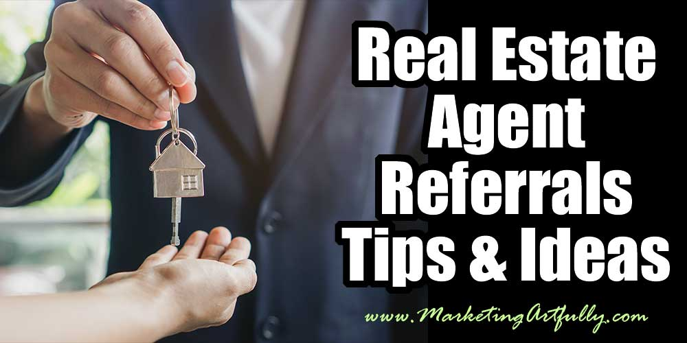 Real Estate Agent Referrals - Tips and Ideas