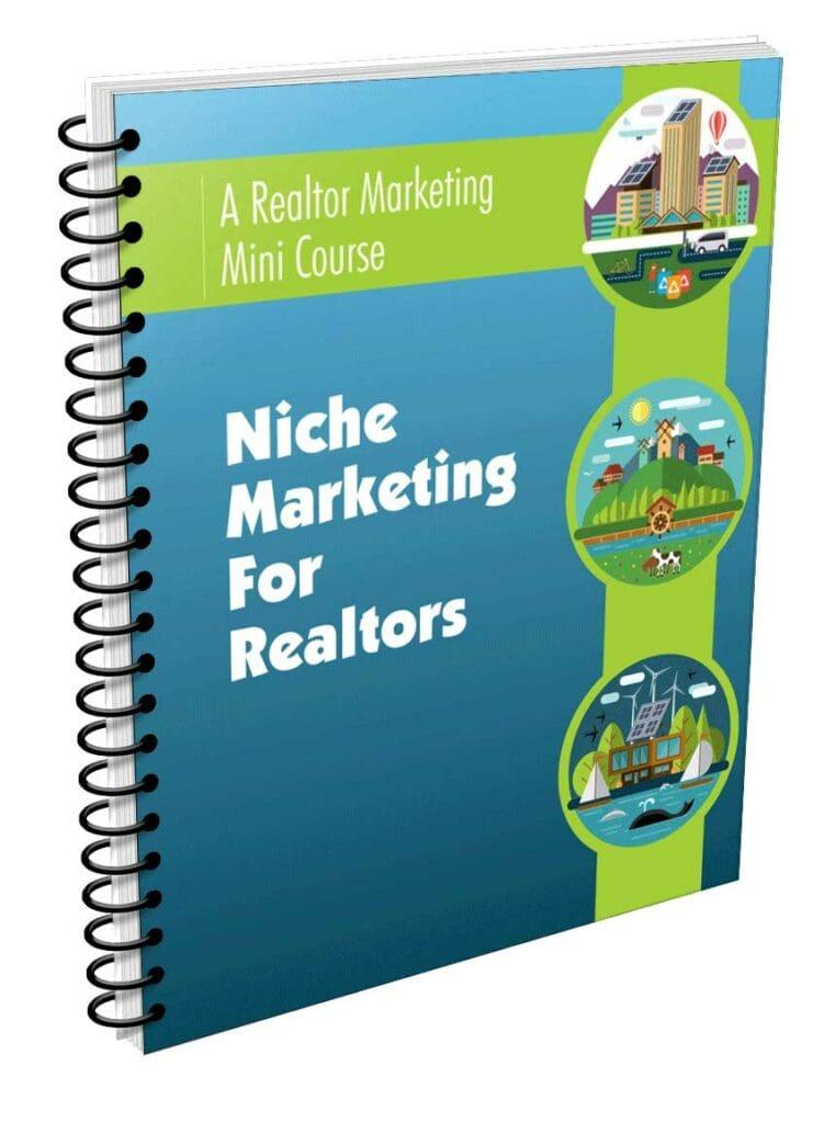 Niche Marketing For Realtors Mini Course!