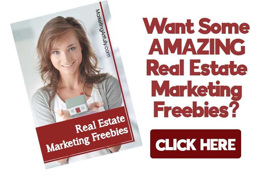 Get all the best real estate marketing freebies... click here